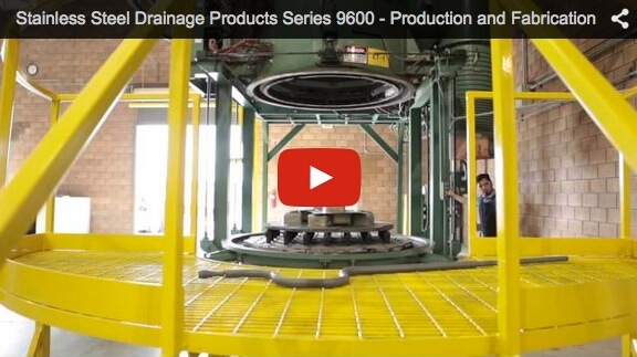 Stainless_Steel_Drainage_Products_Series_9600_-_Production_and_Fabrication