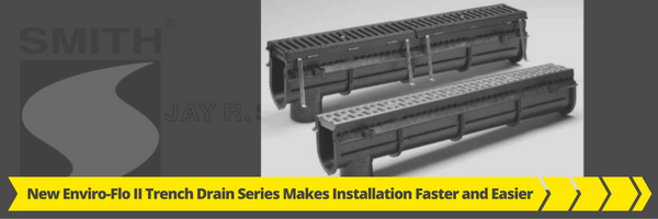 New Enviro-Flo II Trench Drain Series Makes Installation Faster and Easier
