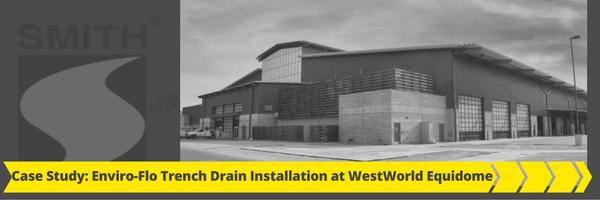 Case Study Enviro-Flo Trench Drain Installation at WestWorld Equidome