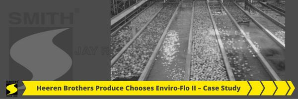 Heeren Brothers Produce Chooses Enviro-Flo II Case Study