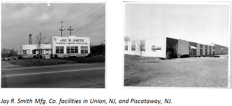 Jay R. Smith Mfg. Co. facilities in Union, NJ, and Piscataway, NJ.