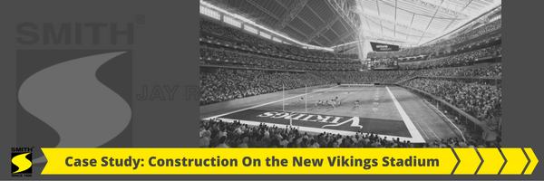 Case Study Construction on the New Vikings Stadium